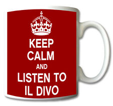 KEEP CALM AND LISTEN TO IL DIVO - MUG/CUP/GIFT