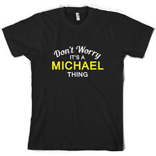 Don't Worry It's a MICHAEL Thing! - Mens T-Shirt - Family - Custom Name