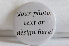 Personalised pin badges, photo, wedding, birthday, stag/hen - 25mm, 45mm or 58mm