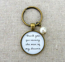 Thank You For Raising The Man of My Dreams Keychain Wedding (Mother In Law Gift)