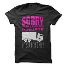 Sorry Taken By A Trucker - Funny T-Shirt Short Sleeve 100% Cotton Job Dating