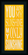 You are my Sunshine My Only Sunshine Yellow Sign Framed Art Print Wall Décor