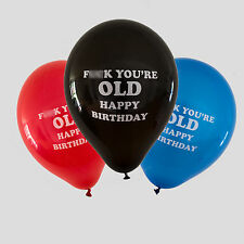 F**k You're Old Happy Birthday | Adult Birthday Balloons, Adult Party Decoration