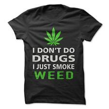 I Just Smoke Weed - Funny T-Shirt Short Sleeve 100% Cotton Drugs Marijuana