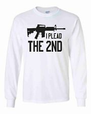 I Plead The 2nd Long Sleeve Shirt Amendment AR-15 Rifle Weapon Gun Control Right