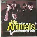 The Animals - Don't Bring Me Down: The Decca Years (2003)