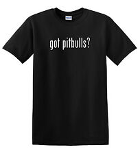 Got Pitbulls? Funny Pitbulls T-Shirt Tee Shirt  Dog Rescue Adopt Pet Animal