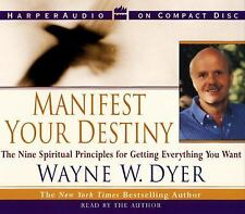 Manifest Your Destiny The Nine Spiritual Principles for Getting Everything You