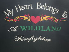 "FOREST SERVICE,CALFIRE,BLM,NPS WILDLAND FIREFIGHTER SWEATSHIRT ""MY HEART BELONGS"