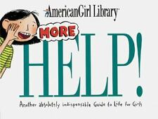 More Help! : Another Absolutely Indispensable Guide to Life for Girls by...