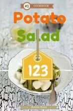 Potato Salad 123: A Collection of 123 Potato Salad Recipes That Will Be a Hit at