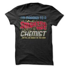 Smoking Hot Chemist - Funny T-Shirt 100% Cotton Wife Marriage Husband Couple