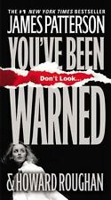 You've Been Warned by James Patterson and Howard Roughan (2008, Paperback)