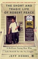 The Short and Tragic Life of Robert Peace : A Brilliant Young Man Who Left Newa…