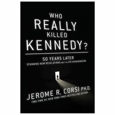 Who Really Killed Kennedy? : 50 Years Later: Stunning New Revelations about the