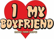 I LOVE MY BOYFREIND MORE THAN CHIPS VALENTINES DAY T SHIRT I HEART MY BOYFRIEND