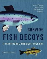 Carving Fish Decoys: A Traditional American Folk Art by James T. Cottle NEW
