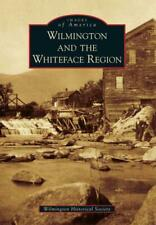 WILMINGTON AND THE WHITEFACE REGION - WILMINGTON HISTORICAL SOCIETY (COR) - NEW