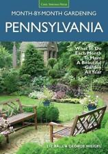 PENNSYLVANIA MONTH-BY-MONTH GARDENING - BALL, LIZ/ WEIGEL, GEORGE - NEW PAPERBAC