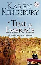 A Time to Embrace by Karen Kingsbury (2006, Paperback, Special)