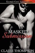 Masked Submission by Claire Thompson (2010, Paperback) Leather BDSM Gay Interest