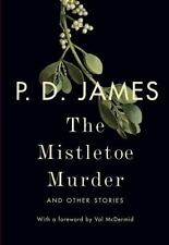 The Mistletoe Murder : And Other Stories by P. D. James (2016, Hardcover) NEW!