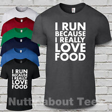 I run because i love food Mens Tshirt funny tee gym exercise tee