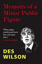 Memoirs of a Minor Public Figure, Des Wilson Hardback Book NICE AND CLEAN