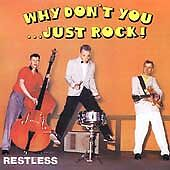 Restless - Why Don't You...Just Rock! CD (neo-rockabilly)