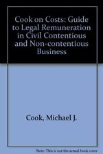 Cook on Costs: Guide to Legal Remuneration in Civil Contentious and Non-contenti