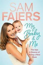 My Baby and Me - Book by Sam Faiers (Hardcover, 2016)