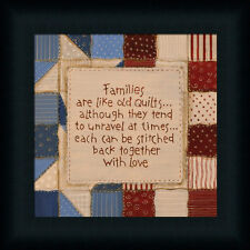 Families Are Like Old Quilts Sign They Tend To Unravel At Times Framed Art Print