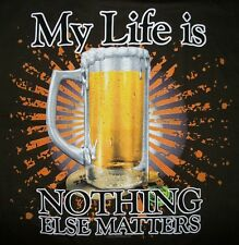 Drinking Tshirt: My Life Is Beer Nothing Else Matters Alcohol Beer Pong Booze