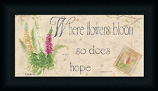 When Flowers Bloom So Does Hope by Pam Britton Country Sign Framed Art Print
