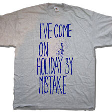 I'VE COME ON HOLIDAY BY MISTAKE T SHIRT - CULT COMEDY CLASSIC MONTY PYTHON
