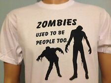 ZOMBIES USED TO BE PEOPLE TOO, Funny walking dead, Zombieland T-shirt
