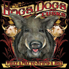Dixie Tshirt Hogs Dogs And Tusks What A Way To Spend A Day Hunting Season Boar