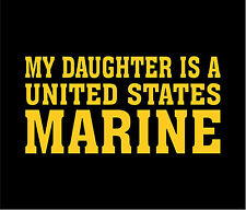 MY DAUGHTER IS A UNITED STATES MARINE Vinyl Decal Car Window Bumper Sticker