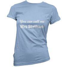 You Can Call Me Mrs Statham - Womens T-Shirt-11 Colours - Movie - Gift - T Shirt