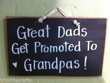 Great Dads get promoted Grandpas sign wood Father gift custom available handmade