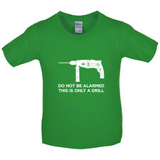 This is Just a Drill - Kids / Childrens T-Shirt - Joke - Funny - 8 Colours