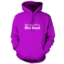 You can call me Mrs Hood - Unisex Hoodie / Hooded Top - Calum - 9 Colours
