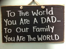 To world you are DAD to family our WORLD sign wood handmade fathers day gift