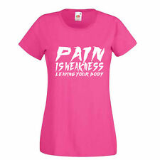 "T-shirt Femmes Motivation Musculation ""Pain is Weakness Leaving Your Body"""