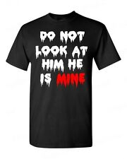 Do not Look at Him He is Mine T-SHIRT zombie halloween custom couple tee