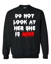 Do not Look at Her She is MiNE CREWNECK zombie halloween custom couple sweater