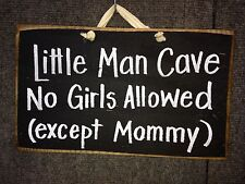 Little MAN cave no girls allowed except Mommy sign wood nursury decor boy gift