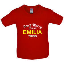 Don't Worry It's an EMILIA Thing! - Kids / Childrens T-Shirt - 7 Colours