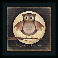 Owl You Need is Love by Marla Rae Framed Art Print Wall Décor Picture