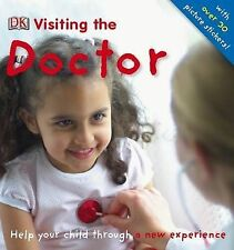 Visiting the Doctor: Help Your Child Through a New Experience by Dorling Kinders